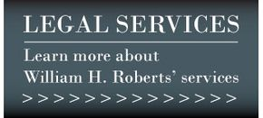 Legal Services | Learn more about William H. Roberts' services