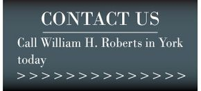 Contact Us | Call William H. Roberts in York today